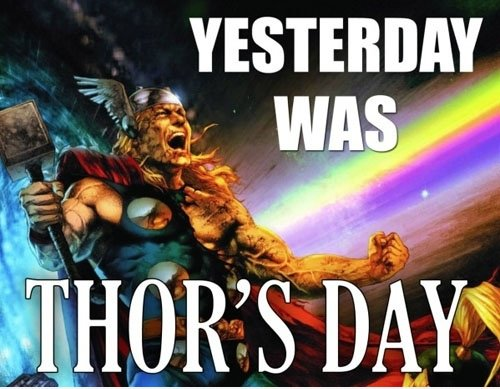 THOR'S DAY!