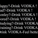 Drink Vodka